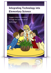 Integrating Technology into Elementary Science